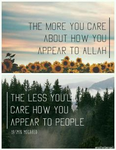 Care about how you appear to Allah, not the people.