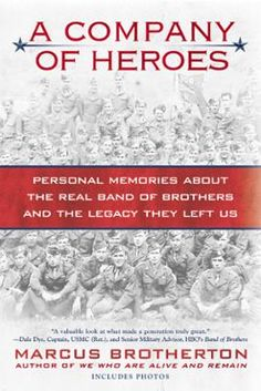 A Company of Heroes by Marcus Brotherton, Click to Start Reading eBook, The author of We Who Are Alive and Remain presents remembrances from the families of the soldiers of