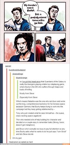 Headcanon where Avengers are table top roleplaying the Guardians of the Galaxy.