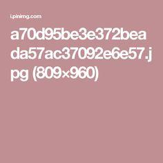 a70d95be3e372beada57ac37092e6e57.jpg (809×960)