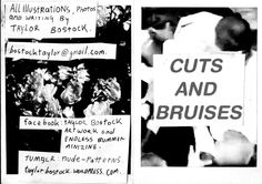 CUTS AND BRUISES. A new zine by Taylor Bostock in conjunction with Endless Bummer Zines.