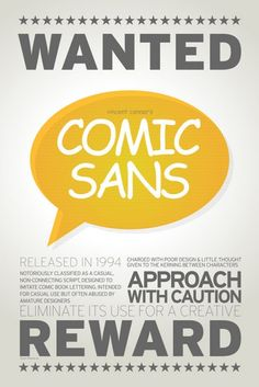 Comic Sans was designed by Vincent Connare and released in 1994 by Microsoft. It was designed based on the letter styling of comic books, but it's widespread use in the wrong situations have made it despised by many designers.