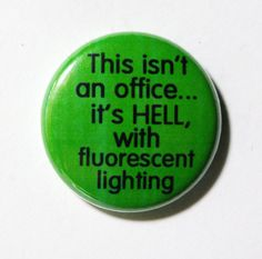 This isn't an Office  1 inch Button Pin or Magnet by snottub