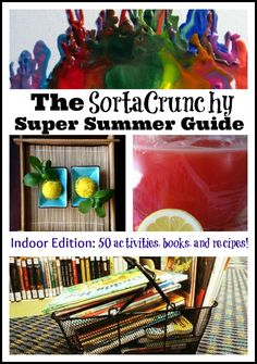 INDOOR EDITION of the Super Guide to Summer! 50 activities, books, and recipes - everything you need!