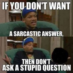 No kidding :P I am very sarcastic