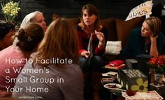 How to Facilitate a Women's Small Group in Your Home | Sarah Mae