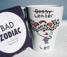 Bad Zodiac Mug / Leo Zodiac Mug / Funny Mug