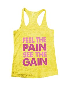 Feel The Pain See The Gain Burnout Tank Top By BurnoutTankTops.com - 621