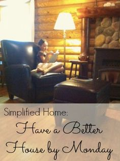 Great tips for simplifying and minimizing your stuff! Simplified Home: How to Have a Better House by Monday at LiveRenewed.com.