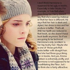 I dont think Hermione is supposed to be ugly in books....