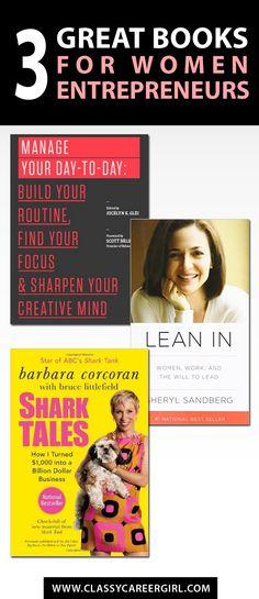 3 great books for women entrepreneur  Books written to inspire us women entrepreneurs serve as guidance.  Read more: http://www.classycareergirl.com/2016/05/books-for-women-entrepreneurs/