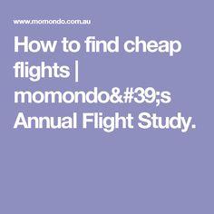 How to find cheap flights | momondo's Annual Flight Study.