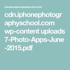 cdn.iphonephotographyschool.com wp-content uploads 7-Photo-Apps-June-2015.pdf