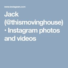 Jack (@thismovinghouse) • Instagram photos and videos