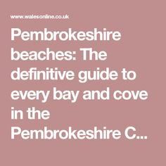 Pembrokeshire beaches: The definitive guide to every bay and cove in the Pembrokeshire Coast National Park - Wales Online Pembrokeshire Coast, Beaches In The World, Wales, National Parks, Road Trip, Adventure, Suits, Campervan, Travel