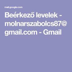 Beérkező levelek - molnarszabolcs87@gmail.com - Gmail
