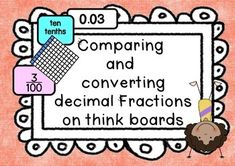 Decimal Fractions tenths & hundredths converting & comparing using think boards School Resources, Teaching Resources, Primary School Curriculum, Math Made Easy, Teaching Fractions, Reading Goals, Year 6, Australian Curriculum, Home Schooling