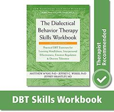 Read Book: The Dialectical Behavior Therapy Skills Workbook, Practical DBT Exercises for Learning Mindfulness, Interpersonal Effectiveness, Emotion Regulation, . (A New Harbinger Self-Help Workbook) - Reading Free eBook / PDF / Book