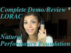 Demo and Comprehensive Review of the LORAC Natural Performance Foundation!!  See how it wears from the first moment to 10+ hours later.