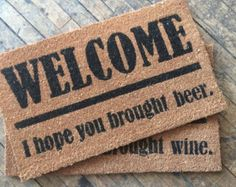 SALE Wine lovers Welcome I Hope You Brought by DamnGoodDoormats