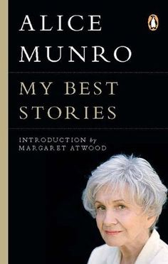 Availability: My best stories / Alice Munro ; with an introduction by Margaret Atwood. Books You Should Read, Books To Read, Best Story Books, Alice Munro, Story Writer, Away From Her, Margaret Atwood, Penguin Random House, Happy Endings