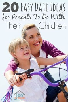 20 Easy Date Ideas for Parents to Do With Their Children - These easy ideas will make the best of memories for both you and your children! | www.joyinthehome.com