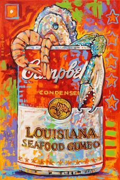 Bernard (?) - Campbell's Louisiana Seafood Gumbo Soup Can Painting... I Love It!!!