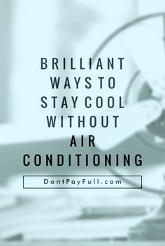 Air conditioning makes your home deliciously cool in summer, but it eats up a lot of electricity, boosting utility costs. Read this post to find out how to stay cool without air conditioning! #DontPayFull