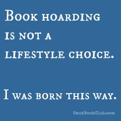 I was born a book hoarder.