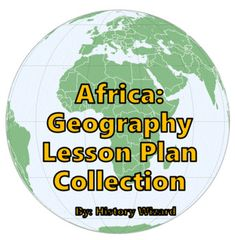 Africa Geography Lesson Plan Collection by History Wizard | TpT