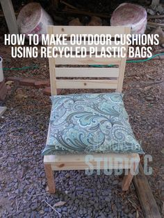 how to make outdoor cushions using recycled plastic bags  Stuff the cushions with the plastic bags, as desired.