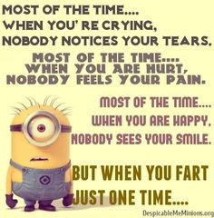 You start thinking that the minion is gonna be serious for a sec..... but naw
