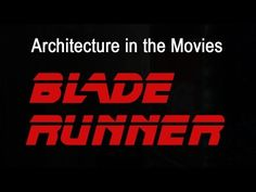 Architecture in the Movies | Blade Runner - YouTube