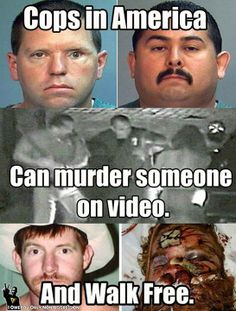 """""""Cops in America can murder someone on video, and walk free."""" Remember This Well America And It Will Happen Tomorrow Too . Just Watch Your Backs No Matter What Because You Just Never Know"""