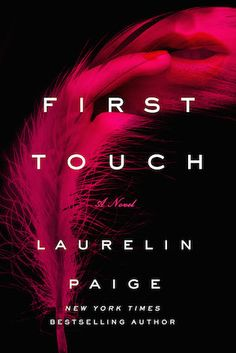 First Touch by Laurelin Paige  – Cover Reveal, TBR Alert with Pre-order!  Romantic Suspense coming in December! http://booksunhinged.com/first-touch-by-laurelin-paige-tbr/