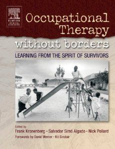 Amazon.com: Occupational Therapy Without Borders - Volume 1: Learning From The Spirit of Survivors, 1e (9780443074400): Frank Kronenberg, Salvador Algado, Nick Pollard: Books