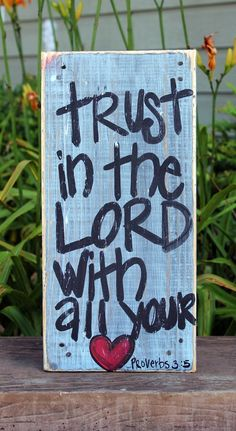 Wooden Signs, Wood Signs, Hand Painted, Wood Art, Distressed Wood Sign Art: Trust in the Lord With All Your Heart Sign. $25.00, via Etsy.