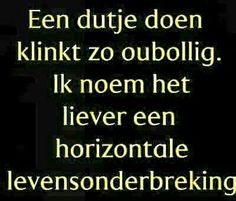 New humor quotes sarcastic nederlands 39 Ideas Sarcasm Quotes, Funny Quotes, Funny Sarcasm, Humor Quotes, Dutch Words, Dutch Quotes, School Humor, Life Humor, Funny Facts