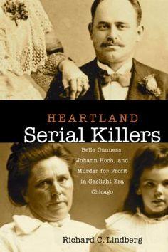 Heartland Serial Killers: Belle Gunness,... book by Richard C. Lindberg