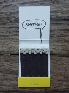 I'm going to do this at a restaurant then place the completed matchbook back in the bin for the next patron's amusement. I'm fun like that.