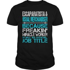 Awesome Tee For Escaparatista Visual Merchandiser T-Shirts, Hoodies. ADD TO CART ==► https://www.sunfrog.com/LifeStyle/Awesome-Tee-For-Escaparatista-amp-Visual-Merchandiser-123457583-Black-Guys.html?id=41382