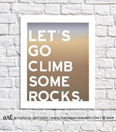 Rock Climbing Art Typographic Print Bouldering Poster Adventure Quote Outdoorsy Decor Gift For Rock Climber 8.5 X 11 Word Sign Wall Artwork