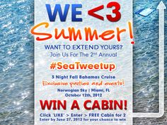 2nd annual SeaTweetup Cruise Giveaway.  Extend Summer by winning a cabin for 2 on the Norwegian Sky Bahamas Cruise.  Enter here: http://on.fb.me/WinSeaTweetup