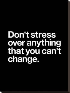 Stretched Canvas Print: Dont Stress Anything That You Cant Change by Brett Wilson : 22x16in