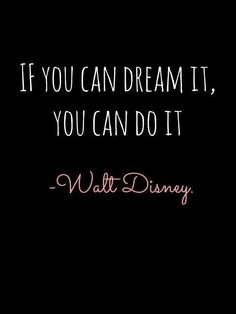 If you can dream it, you can do it! #dreamquote