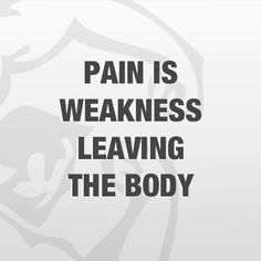 Pain is weakness leaving the body Pain is weakness leaving the body Sixpack Training, Body Quotes, Do You Really, New Me, Working On Myself, Stay Fit, Motivational Quotes, Health Fitness, Leaves