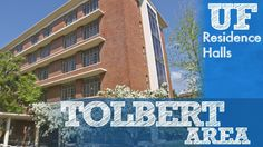 Tolbert Area-  University of Florida.  Guess I need to visit my hall one day!  ;)
