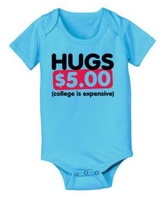 Another great find on #zulily! KidTeeZ Turquoise 'Hugs $5.00' Bodysuit - Infant by KidTeeZ #zulilyfinds