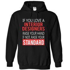INTERIOR DESIGNERS - STANDARD - #matching hoodie #gray sweater. BUY IT => https://www.sunfrog.com/Funny/INTERIOR-DESIGNERS--STANDARD-7383-Black-3773147-Hoodie.html?68278