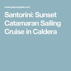 Santorini: Sunset Catamaran Sailing Cruise in Caldera